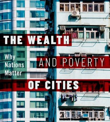 INRS Professor Mario Polèse publishes new book: The Wealth and Poverty of Cities