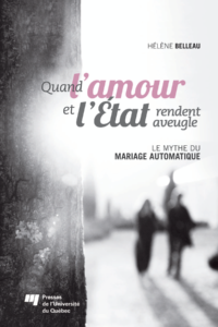 Publication d'Hélène Belleau, Quand l'amour et l'État rendent aveugle