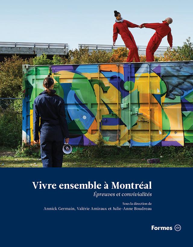 Vivre ensemble à Montréal, Annick Germain et Julie-Anne Boudreau, professeures à l'INRS