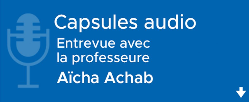 Entrevue avec la professeure Aïcha Achab